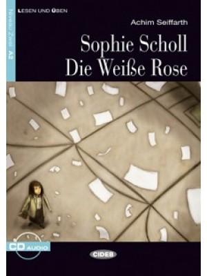 Sophie Scholl, Die weisse Rose