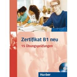 Zertifikat B1 neu - 15 Ubungsprufungen