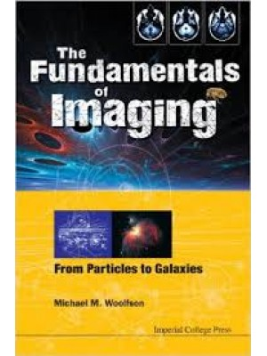 The Fundamentals of Imaging: From Particles to Galaxies