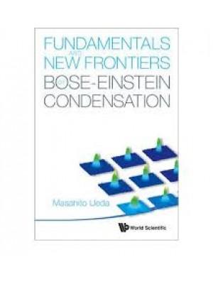 Fundamentals and new frontiers of bose-einstein condensatio