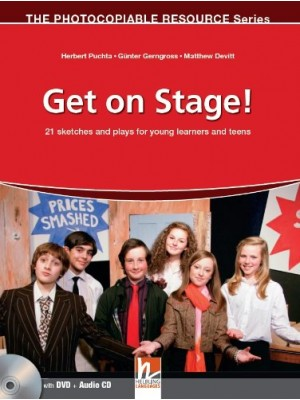 Get on Stage!: 21 Sketches and Plays for Young Learners and Teens