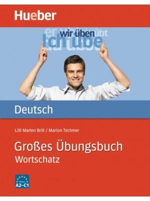 Großes Übungsbuch Deutsch – Wortschatz A2-C1
