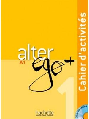 Alter Ego Plus - 1 Cahier d'activités