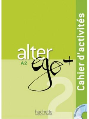 Alter Ego Plus - 2 Cahier d'activités