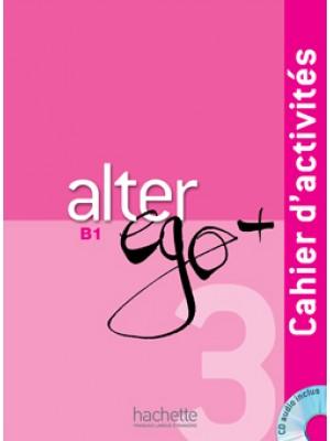 Alter Ego Plus - 3 Cahier d'activités