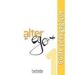 Alter Ego Plus - 1 Guide pédagogique