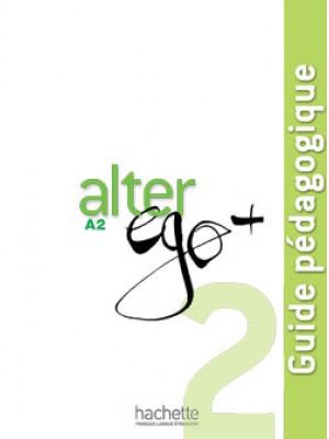 Alter Ego Plus - 2 Guide pédagogique