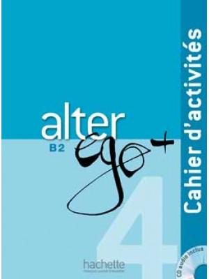 Alter Ego Plus - 4 Cahier d'activités