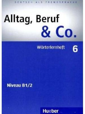 Alltag, Beruf & Co. - 6 Worterlernheft