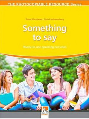 Something to Say: Ready-To-Use Speaking Activities