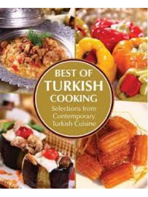 Best of Turkish Cooking: Selections from Contemporary Turkish Cuisine