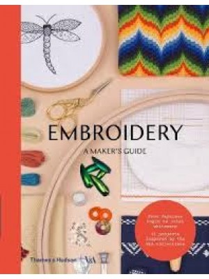 Embroidery: A Maker's Guide (Maker's Guide series Victoria and Albert Museum)