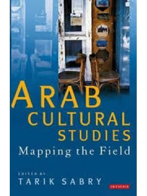 Arab Cultural Studies - Mapping the Field