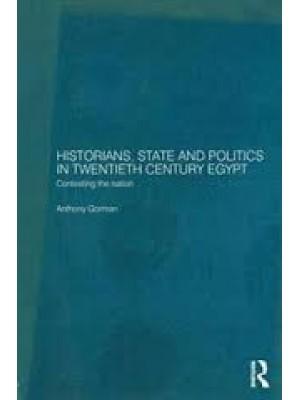 Historians, State and Politics in Twentieth Century Egypt