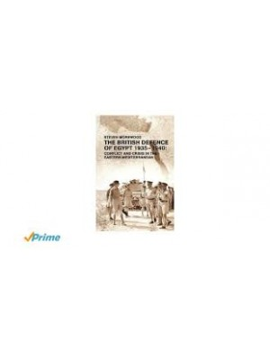 The British Defence of Egypt, 1935-1940 (Military History and Policy)