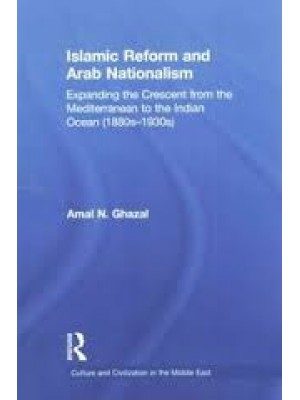 Islamic Reform and Arab Nationalism (Culture and Civilization in the Middle East)