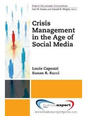 Crisis Management in the Age of Social Media (Public Relationa Collection)