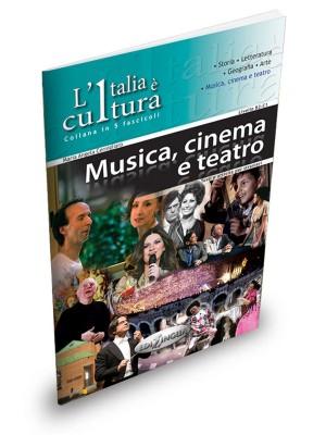 L'italia e cultura - Musica, cinema e teatro