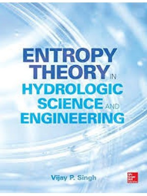 Entropy Theory in Hydrologic Science and Engineering (Mechanical Engineering)