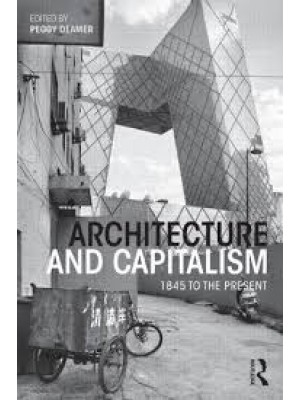 Architecture and Capitalism: 1845 to the Present