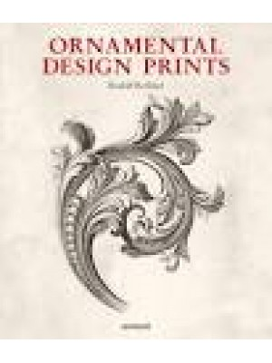 ORNAMENTAL DESIGN PRINTS: From the Fifteenth to the Twentieth Century