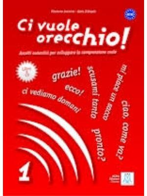 CI VUOLE ORECCHIO!1 LIBRO+CD