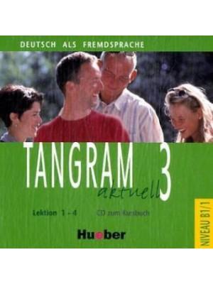 Tangram Aktuell - 3 (1-4) CDs