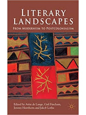 Literary Landscapes : From Modernism to Postcolonialism